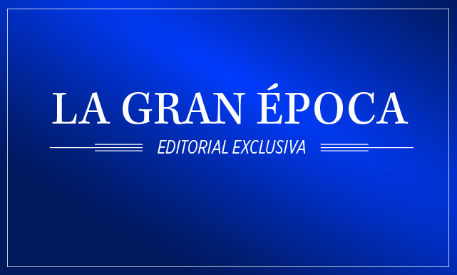 La Gran Época - Editorial Exclusiva.