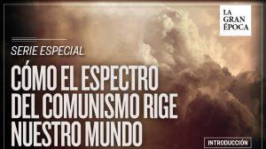 Cómo el espectro del comunismo rige nuestro mundo — Introducción