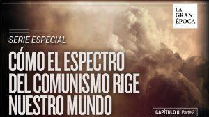 Capítulo 8: Cómo el comunismo siembra el caos en la política (Parte 2)