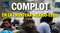 Complot entre carteles mexicanos, migrantes ilegales y antifacistas en la frontera México-EEUU