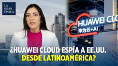 La nube de Huawei despierta preocupaciones sobre espionaje