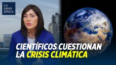 'No hay emergencia climática': científicos piden un debate razonado