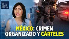 Violencia en México señala la necesidad de operaciones anti-cárteles y defensa fronteriza