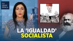 La 'igualdad' socialista es una mentira utilizada por los tiranos