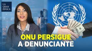 ONU persigue a denunciante por exponer el abuso de derechos humanos en China
