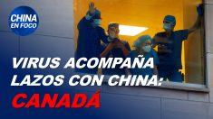 China en Foco: Virus acompaña al régimen comunista y numerosos países replantean relación con China