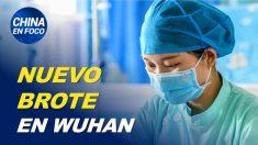 China en Foco: Alertan sobre nuevo brote en Wuhan. Documento revela encubrimiento en hospitales