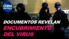 China en Foco: Documentos filtrados del régimen chino revelan encubrimiento de la amenaza del virus