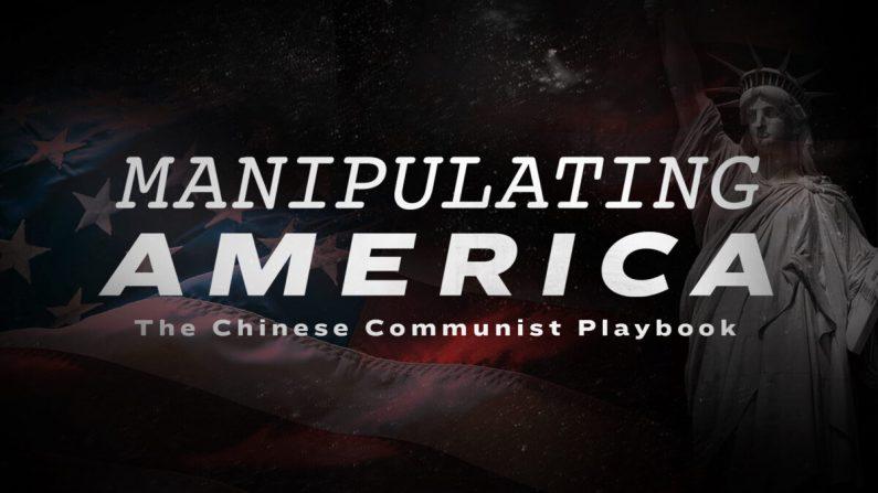 Documental: Manipulando a Estados Unidos, La estrategia del comunismo chino (NTD)