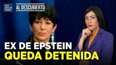 Al Descubierto: Detienen a ex de Epstein por abuso a menores. Londres concede a Guaidó reservas de oro venezolano