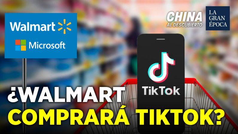 ¿Walmart también quiere comprar TikTok? (China al Descubierto/The Epoch Times en Español)
