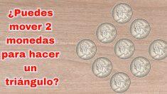 ¿Puedes mover 2 monedas para hacer un triángulo? Hay 2 respuestas, ¿puedes obtener ambas?