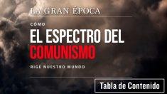 Cómo el espectro del comunismo rige nuestro mundo — Tabla de Contenido