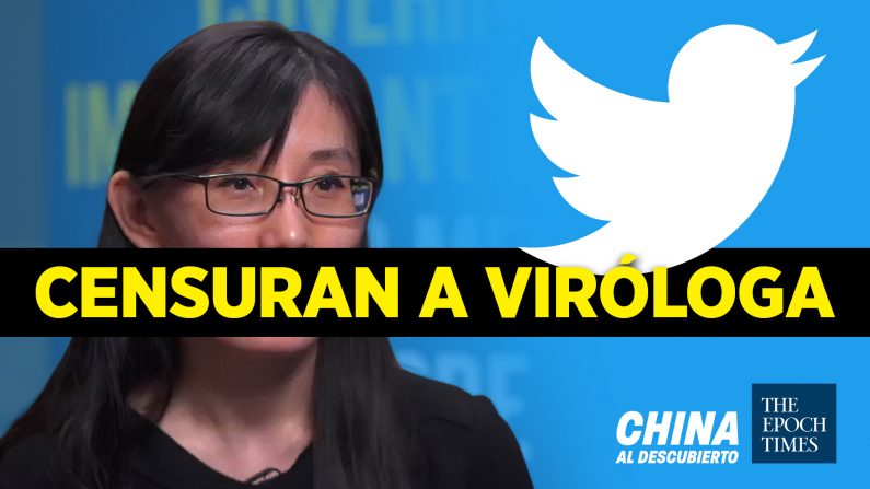 Twitter censura a viróloga china; EE.UU. acusa a hackers chinos. (China al Descubierto/The Epoch Times en Español)