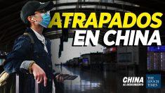 China al Descubierto: El PCCh restringe viajes de ciudadanos al extranjero y suspende pasaportes