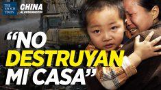 China al Descubierto: +500 policías los fuerzan a demoler sus casas; Chino pro-PCCh denigra a EEUU