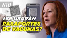 NTD Noticias: Casa Blanca está trabajando en pasaporte de vacunas; Maduro ofrece cambiar petróleo por vacunas