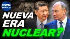 """China en Foco: China y Rusia multiplican sus armas nucleares. Palabras """"increíbles"""" de Xi Jinping"""