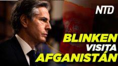 NTD Noticias: Blinken visita Afganistán; Dakota S. no aceptará inmigrantes ilegales