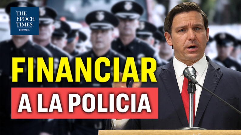 DeSantis se compromete a financiar la policía de Florida. Contribuyentes pagarán abogados a ilegales. (Al Descubierto/The Epoch Times en Español)