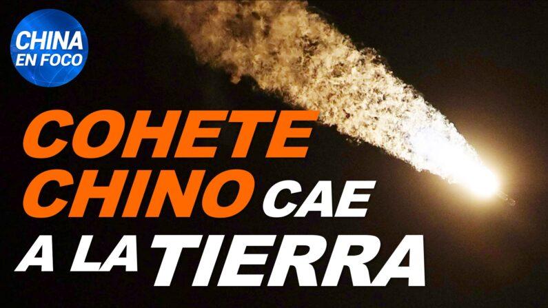 Cohete chino chocará contra la Tierra sin control. China se burla de las muertes en la India. (China en Foco/NTD en Español)