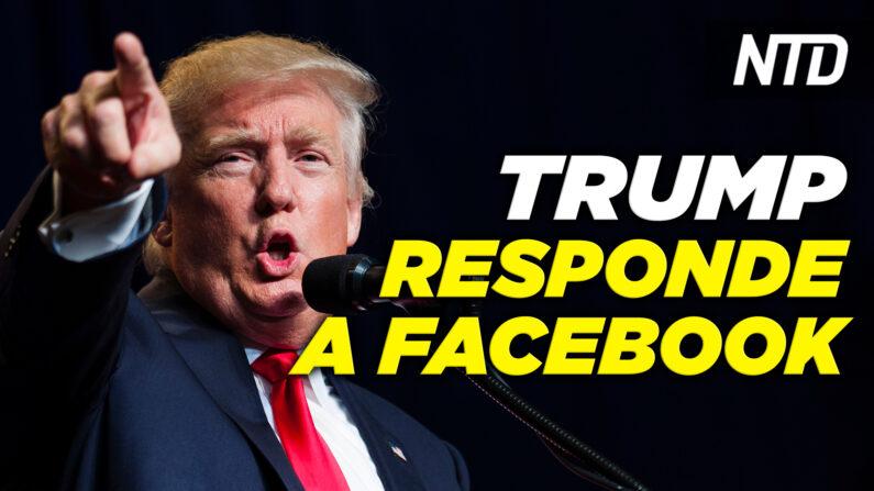 Trump responde a decisión de Facebook; Abogado de Dereck Chauvin solicita nuevo juicio   NTD noticiero en español