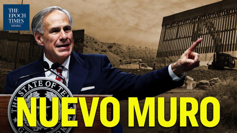 Texas construirá su propio muro fronterizo separando a México y arrestará a inmigrantes ilegales. (Al Descubierto/The Epoch Times en Español)