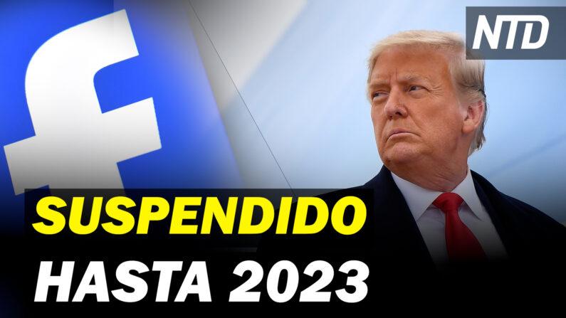 NTD Noticias: Facebook suspende a Trump al menos hasta 2023; HK: Prohíben vigilia por Tiananmen (NTD Noticias/NTD en Español)