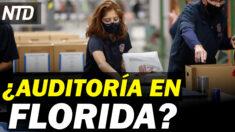 NTD Noticias: Florida podría sumarse a los estados con auditoría electoral; Tx: Ordenan arresto contra legislador demócrata