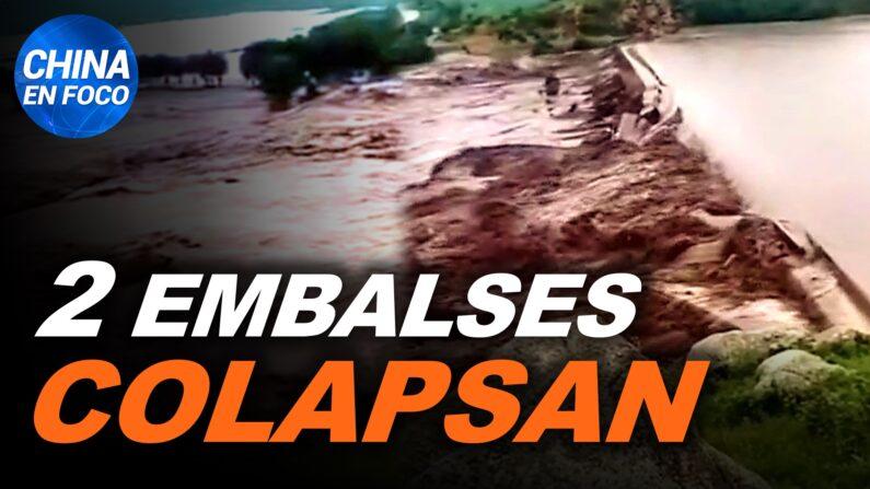 Dos represas chinas se derrumban y 20.000 personas corren peligro. (China en Foco/NTD en Español)