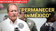 """NTD Noticias: Estados buscan recobrar política """"Permanecer en México""""; SCOTUS se niega bloquear ley de aborto"""
