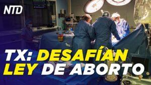 NTD Noticias: Texas: Médico desafía la nueva ley de aborto; Mx: Denuncian contratación de médicos falsos