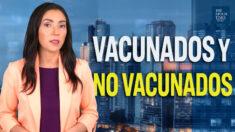 Episodio Exclusivo: Nueva división entre vacunados y no vacunados