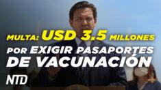NTD Noticias: Condado de Florida multado por exigir pasaportes; Condado en CA votó contra pasaportes