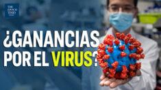 ¿Cree que las grandes farmacéuticas se benefician del virus?