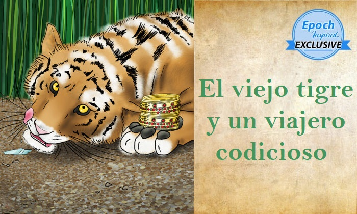 Antiguos cuentos de sabiduría: El viejo tigre y el viajero codicioso